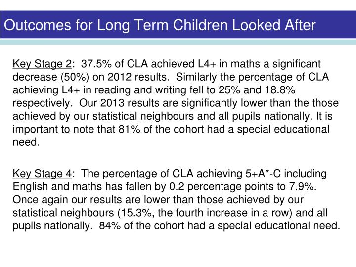Outcomes for Long Term Children Looked After