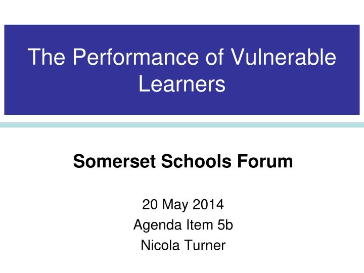 The performance of vulnerable learners