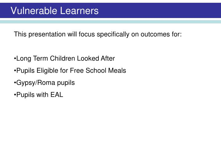 Vulnerable learners