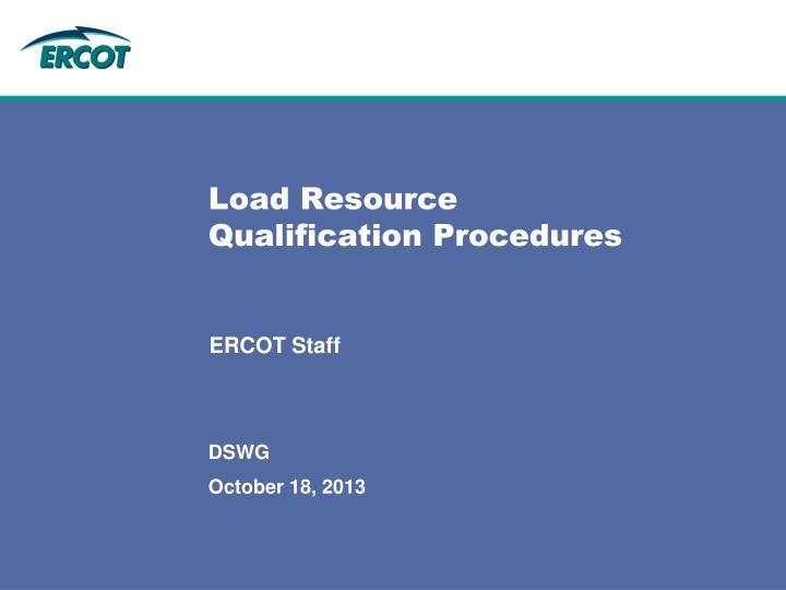 load resource qualification procedures n.
