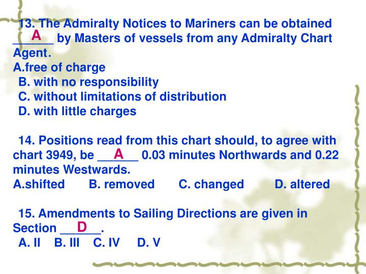 13. The Admiralty Notices to Mariners can be obtained ______ by Masters of vessels from any Admiralty Chart Agent