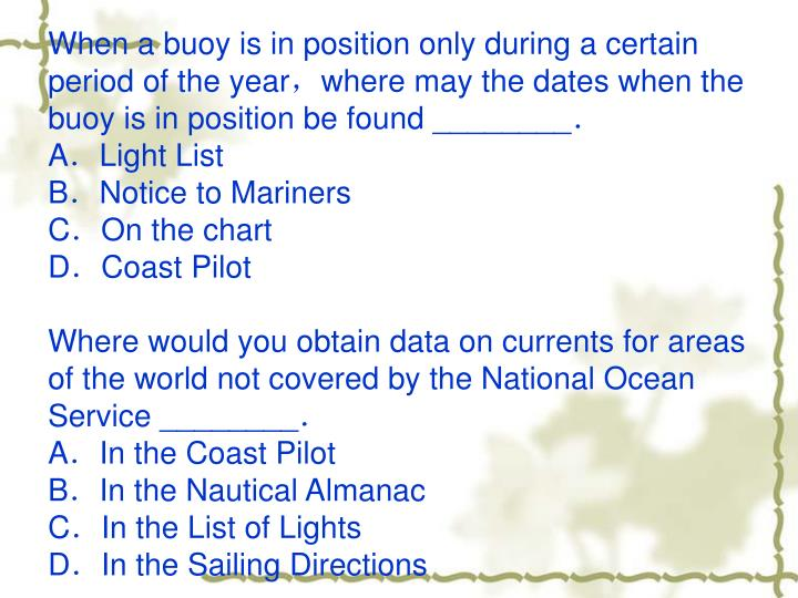 When a buoy is in position only during a certain period of the year