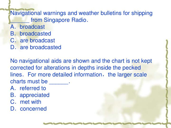 Navigational warnings and weather bulletins for shipping ______ from Singapore Radio