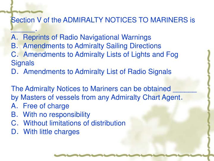 Section V of the ADMIRALTY NOTICES TO MARINERS is ______