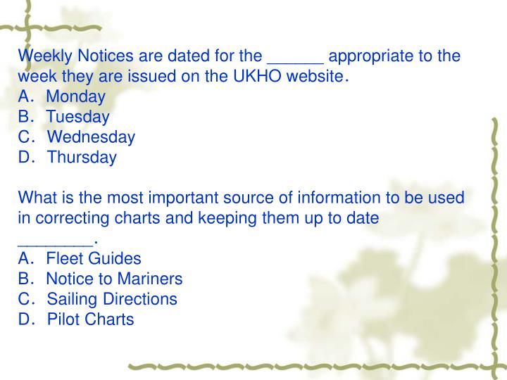 Weekly Notices are dated for the ______ appropriate to the week they are issued on the UKHO website