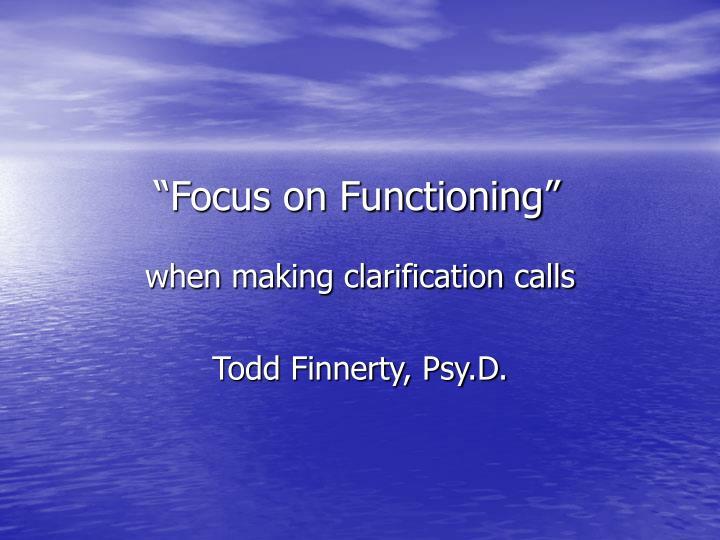focus on functioning n.