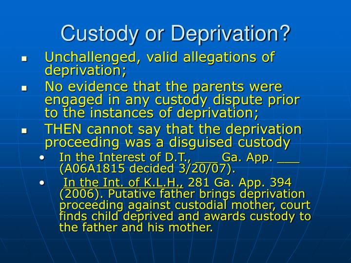 Unchallenged, valid allegations of deprivation;