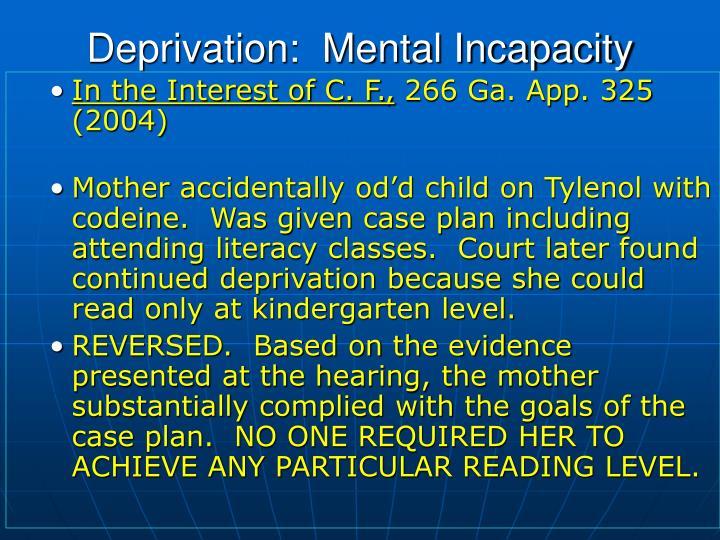 Deprivation:  Mental Incapacity