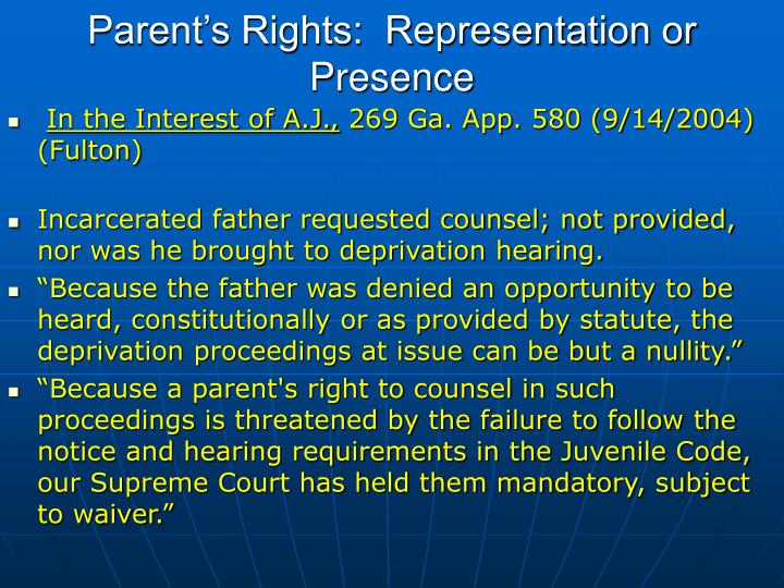 Parent's Rights:  Representation or Presence