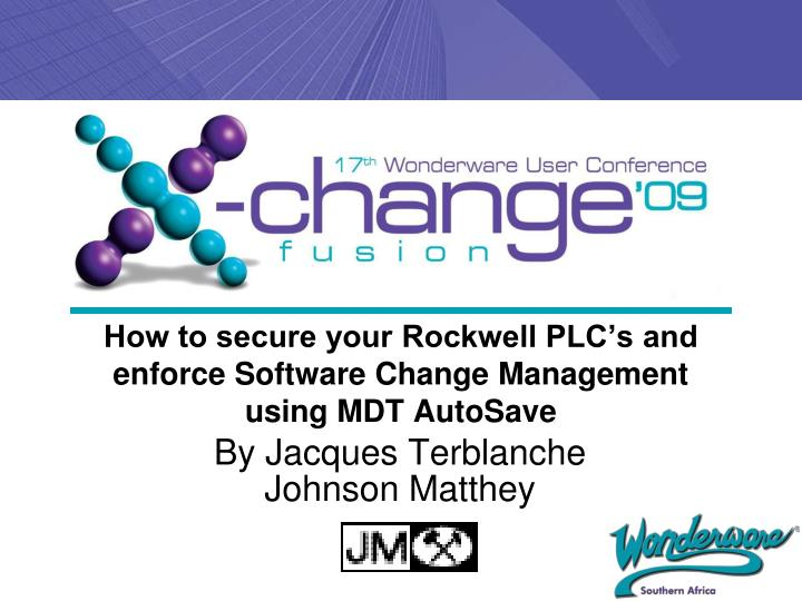PPT - How to secure your Rockwell PLC's and enforce Software