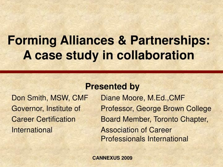 Forming alliances partnerships a case study in collaboration