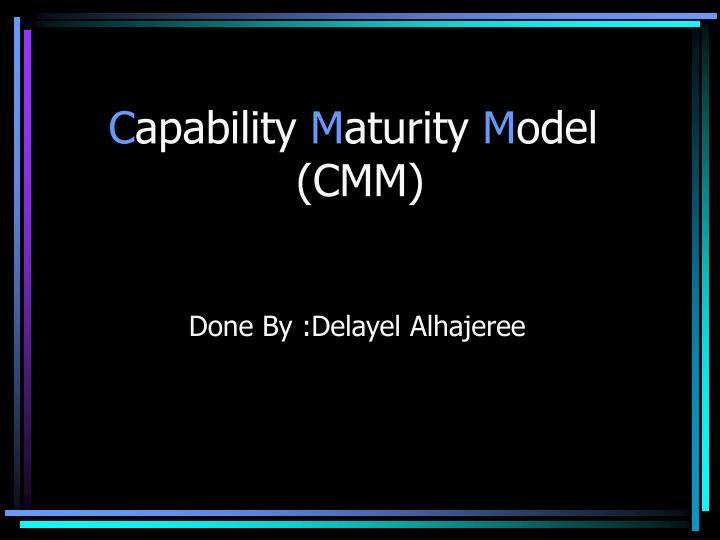 C apability m aturity m odel cmm
