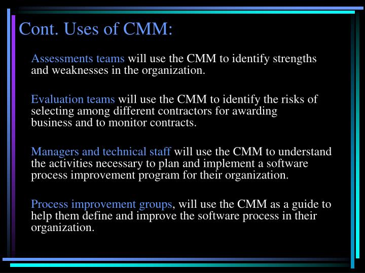 Cont. Uses of CMM: