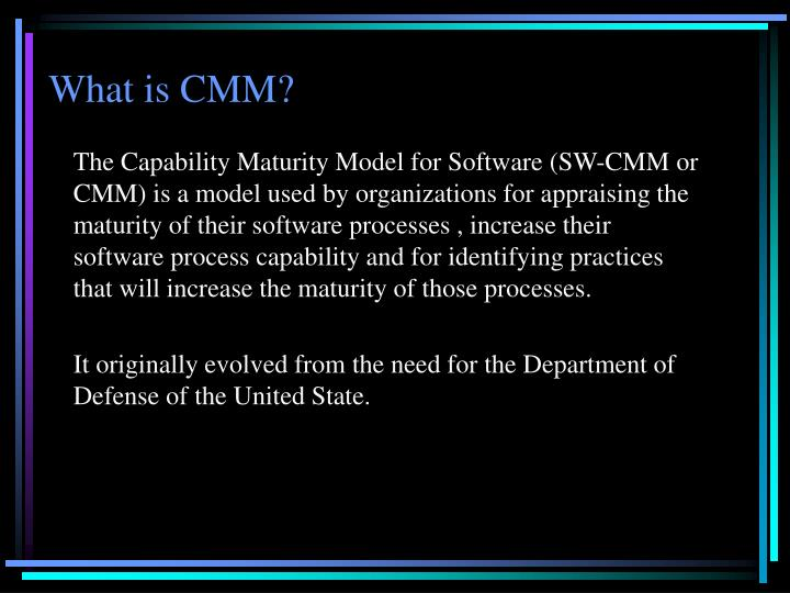 What is CMM?