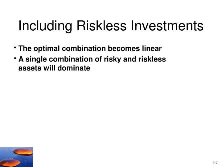 Including riskless investments