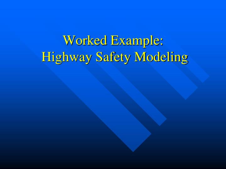 worked example highway safety modeling n.