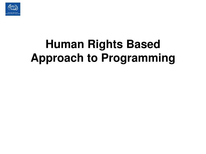 Human Rights Based Approach to Programming