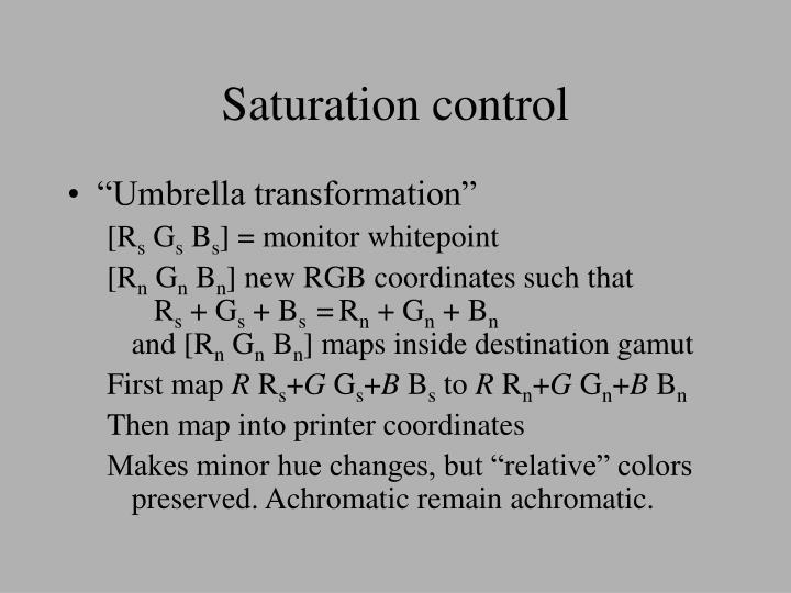 Saturation control
