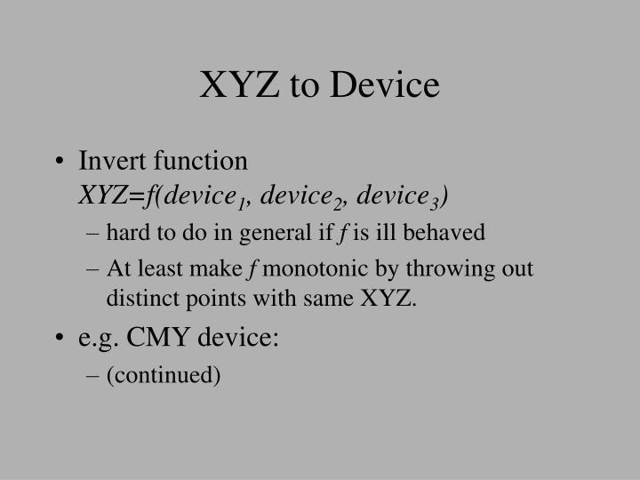 XYZ to Device