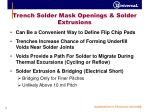trench solder mask openings solder extrusions