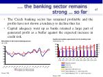 the banking sector remains strong so far