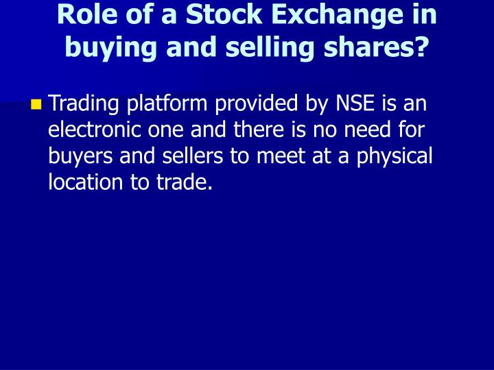 role of a stock exchange in buying and selling shares n.