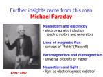 further insights came from this man michael faraday