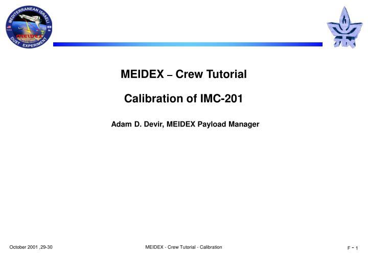 Meidex crew tutorial calibration of imc 201 adam d devir meidex payload manager