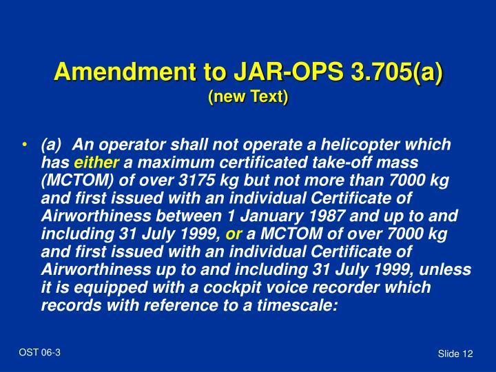 Amendment to JAR-OPS 3.705(a)