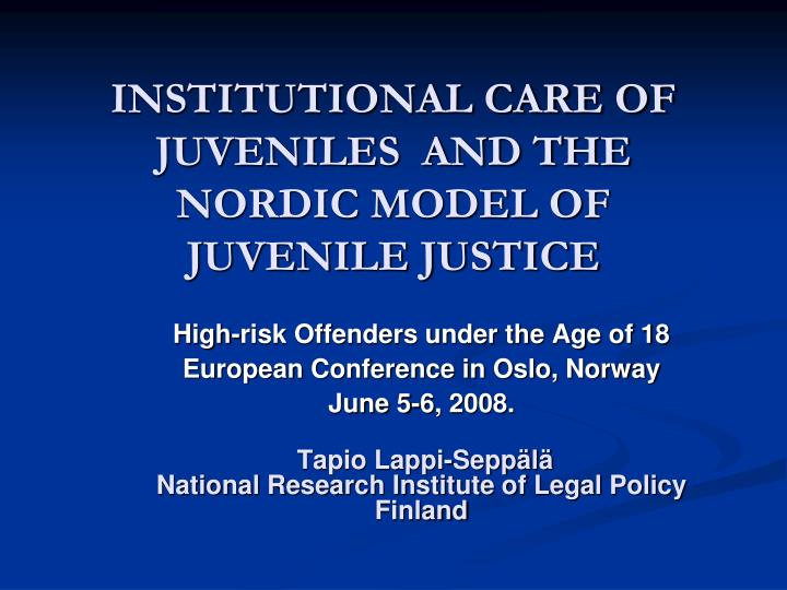 institutional care of juveniles and the nordic model of juvenile justice n.