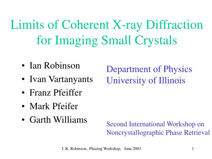 Limits of coherent x ray diffraction for imaging small crystals