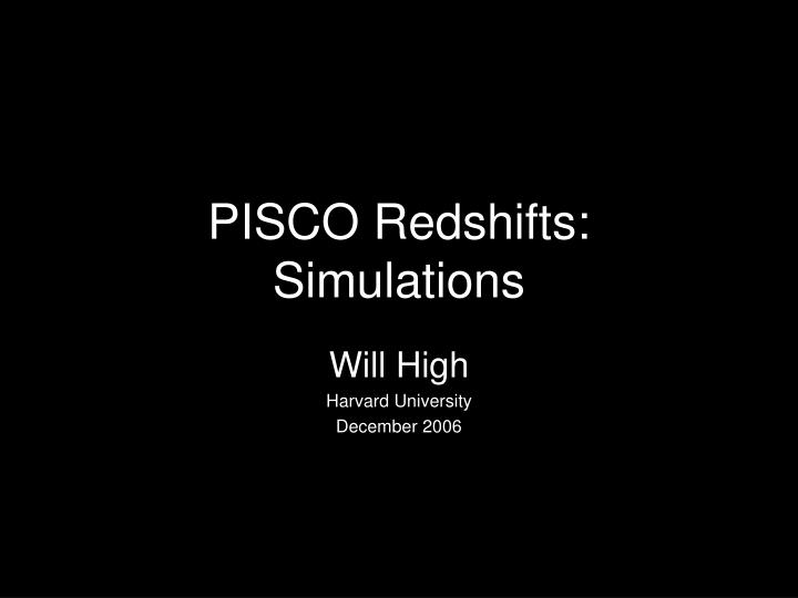 Pisco redshifts simulations