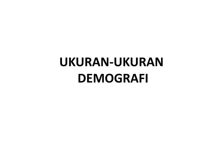 ukuran ukuran demografi n.