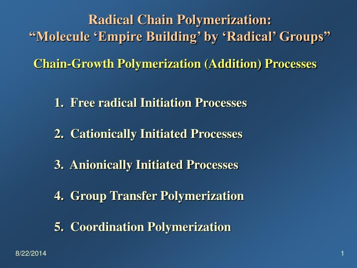 Radical Chain Polymerization: