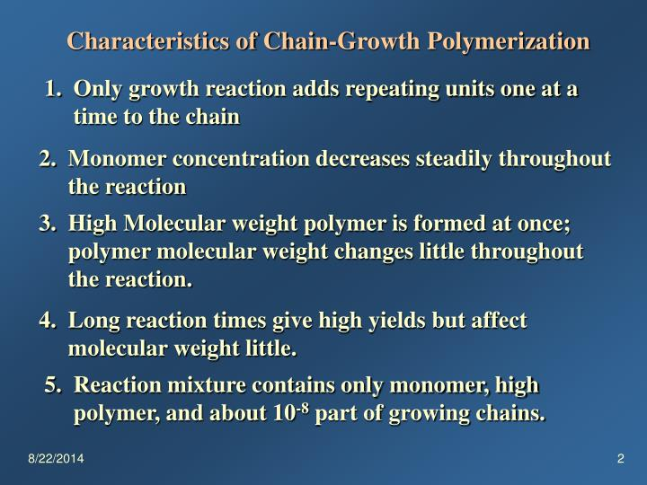 Characteristics of Chain-Growth Polymerization