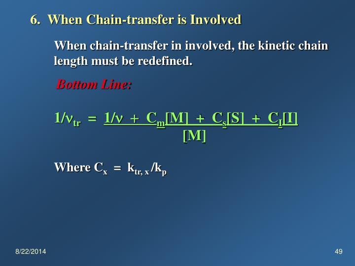 6.  When Chain-transfer is Involved