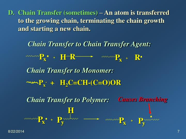 D.  Chain Transfer (sometimes)