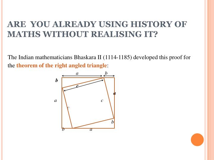 ARE  YOU ALREADY USING HISTORY OF MATHS WITHOUT REALISING IT?