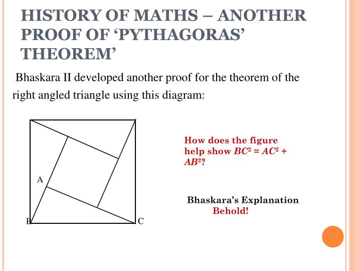 HISTORY OF MATHS – ANOTHER PROOF OF 'PYTHAGORAS' THEOREM'