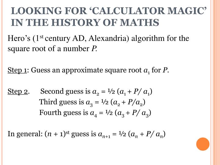 LOOKING FOR 'CALCULATOR MAGIC'  IN THE HISTORY OF MATHS