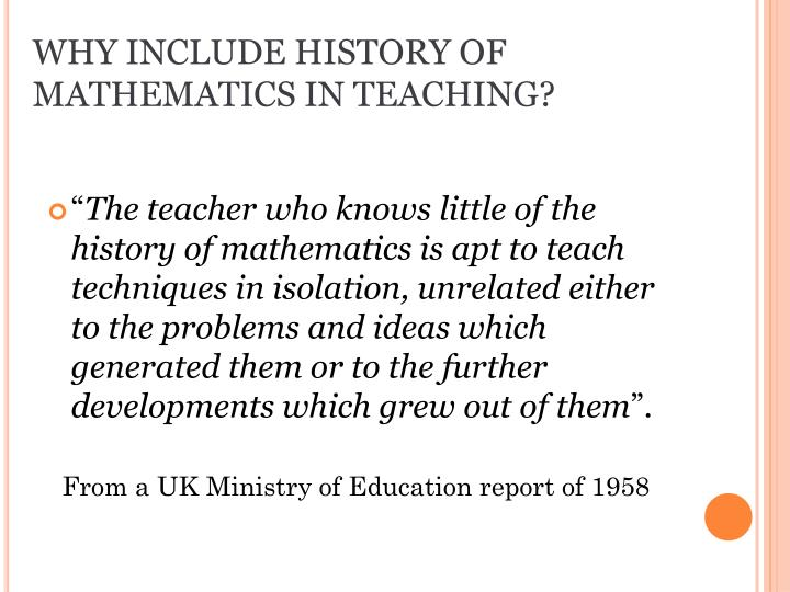 Why include history of mathematics in teaching