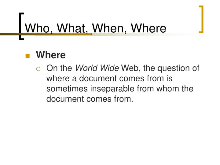 Who, What, When, Where
