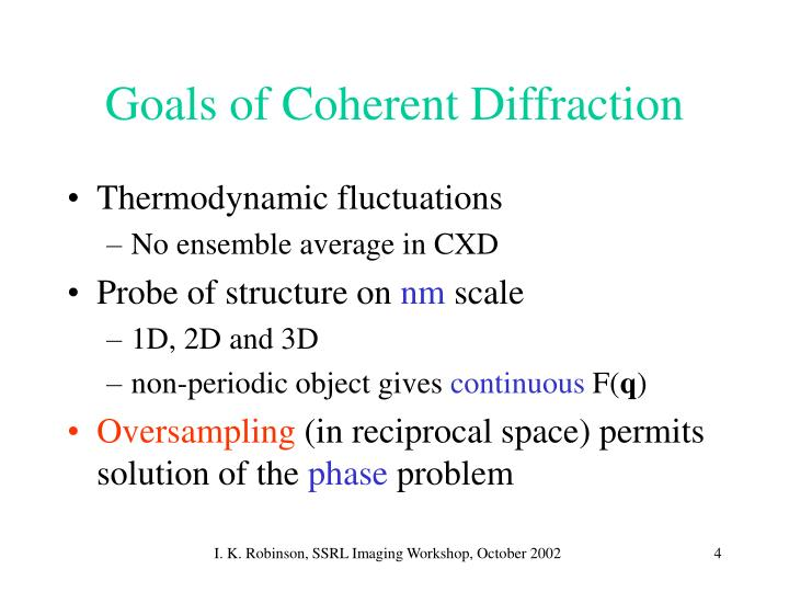 Goals of Coherent Diffraction