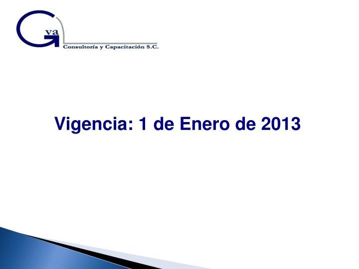 Vigencia: 1 de Enero de 2013