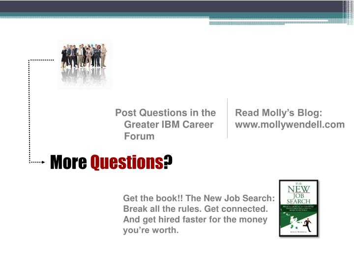 Post Questions in the Greater IBM Career Forum