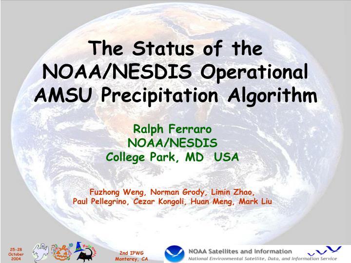 the status of the noaa nesdis operational amsu precipitation algorithm n.