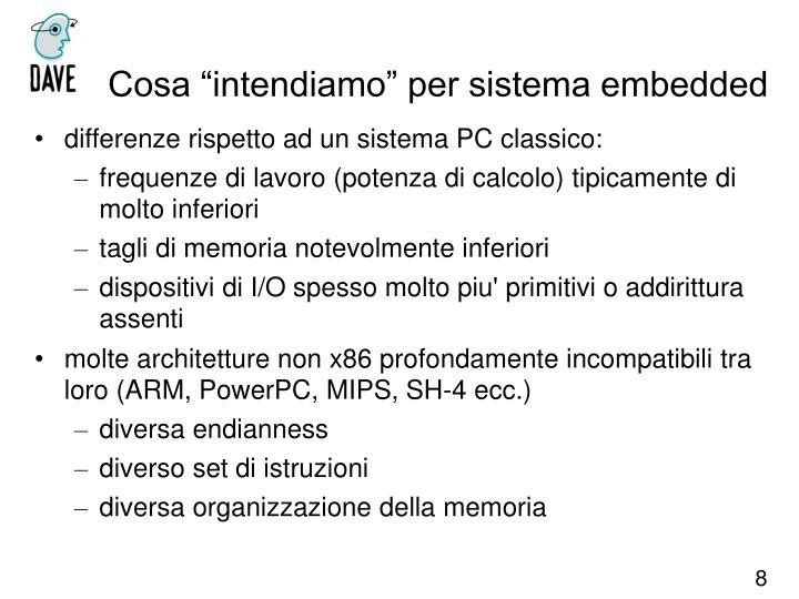 "Cosa ""intendiamo"" per sistema embedded"