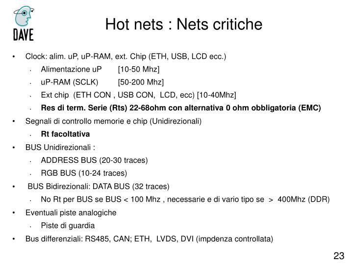 Hot nets : Nets critiche