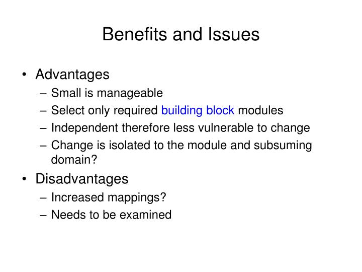 Benefits and Issues
