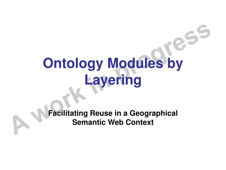 Ontology modules by layering
